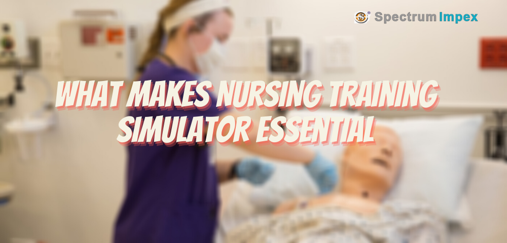Why The Nursing Simulator is Needed?